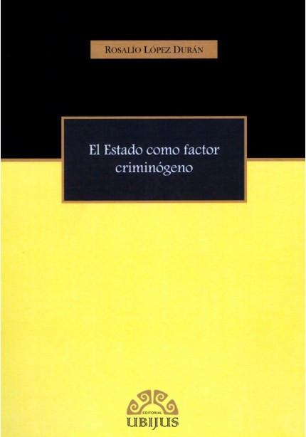 ESTADO COMO FACTOR CRIMINOGENO